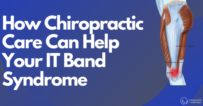 How Chiropractic Care Can Help Your IT Band Syndrome  image