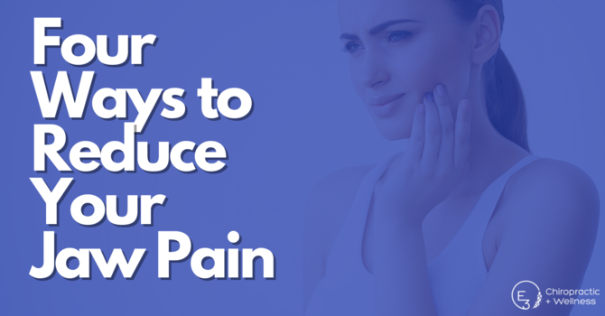 Four Ways To Reduce Your Jaw Pain image