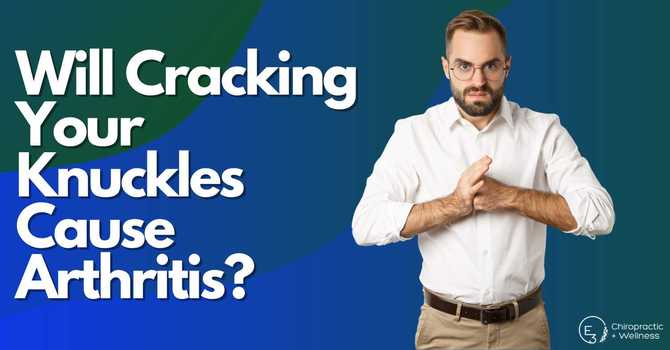 Will Cracking Your Knuckles Cause Arthritis?